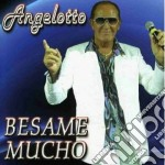 Angelotto - Besame Mucho cd musicale di ANGELOTTO