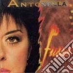 Antonella - Fuoco cd musicale di ANTONELLA