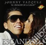 Johnny Vazquez - Escandalo cd musicale di JOHNNY VAZQUEZ