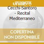 Recital mediterraneo cd musicale di Cecchi & santoro