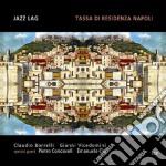 Jazz Lag - Tassa Di Residenza Napoli cd musicale di Lag Jazz