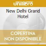 NEW DELHI GRAND HOTEL                     cd musicale di GHOSTCHILDREN