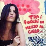 Turci Paola - Tra  I Fuochi In Mezzo Al Ciel cd musicale di Paola Turci