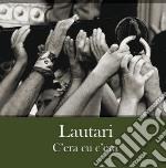 Lautari - C'era Cu C'era cd musicale di Lautari