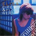 Elisa - Pipes & Flowers cd musicale di ELISA