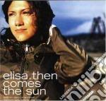 Elisa - Then Comes The Sun cd musicale di ELISA