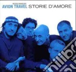 Avion Travel - Storie D'amore cd musicale di Travel Avion