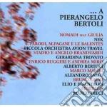 Pierangelo Bertoli - A Pierangelo Bertoli cd musicale di ARTISTI VARI