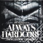 ALWAYS HARDCORE VOL.22 cd musicale di ARTISTI VARI
