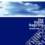Kevin Hays - For Heaven's Sake cd musicale di HAYS KEVIN TRIO