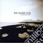 We Made God - It's Getting Colder cd musicale di We made god