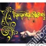 Artisti Vari - Taranta Nights 2 A.v. 2cd 09 cd musicale di ARTISTI VARI