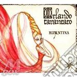 ORLANDO TARANTATO CD+DVD                  cd musicale di BIZANTINA