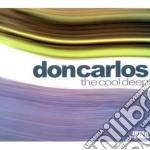 Don Carlos - The Cool Deep cd musicale di DONCARLOS