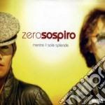 Zerosospiro - Mentre Il Sole Splende cd musicale di ZEROSOSPIRO