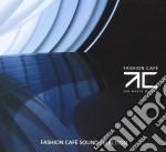 Fashion Cafe Sound Selection cd musicale di ARTISTI VARI