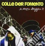 Colle Der Fomento - Scienza Doppia H cd musicale di Colle der fomento