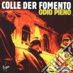 Colle Der Fomento - Odio Pieno cd musicale di Colle der fomento