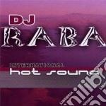 Raba Dj - International Hot Sound cd musicale di DJ RABA