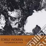 Edible Woman - Everywhere At Once cd musicale di Woman Edible