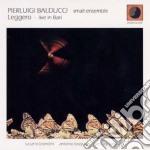 Pierluigi Balducci  Small Ensemble - Leggero Live In Bari cd musicale di PIERLUIGI BALDUCCI