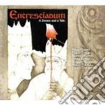 Encresciadum - A Dream And A Tale cd musicale di ENCRESCIADUM