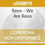 WE ARE REVO cd musicale di REVO