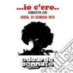 IO C'ERO                                  cd musicale di Edoardo Bennato