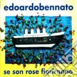 Edoardo Bennato - Se Son Rose Fioriranno cd musicale di Edoardo Bennato