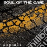 Soul Of The Cave - Asphalt cd musicale di Soul of the cave