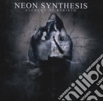 Neon Synthesis - Alchemy Of Rebirth cd musicale di Synthesis Neon