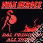 Wax Heroes - Dal Principio All'inizio cd musicale di Heroes Wax