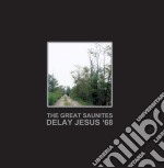 Great Saunites - Delay Jesus '68 cd musicale di Saunites Great