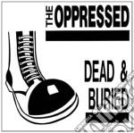 (LP VINILE) Dead and buried lp vinile di Oppressed