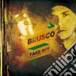 Brusco - Take Off Vol.1 cd musicale di BRUSCO