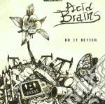 Acid Brains - Do It Better cd musicale di Brains Acid