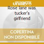 Rose lane was tucker's girlfriend cd musicale di DOGS FOR BREAKFAST