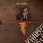 Marco Burgatto - La Sottile Linea cd musicale di Marco Burgatto
