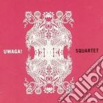 Squartet - Uwaga! cd musicale di SQUARTET