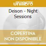 Deison - Night Sessions cd musicale di Deison