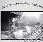 (LP VINILE) I'm gonna live anyhow until i die lp vinile di Artisti Vari