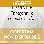 (LP VINILE) Fanajana: a collection of recordings and lp vinile di Artisti Vari