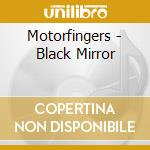 Black mirror cd musicale di Motorfingers