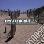 Hysterical Ibiza - Mixed By Jose Maria Ramon cd musicale di Ibiza Hysterical