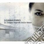 Susanna Parigi - La Lingua Segreta Delle Donne cd musicale di Susanna Parigi