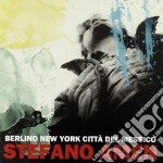 Stefano Amen - Berlino New York Citta' Del Messico cd musicale di Stefano Amen