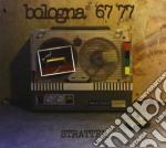 Stratten - Bologna '67 '77 cd musicale di Stratten