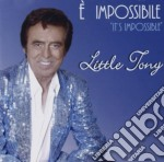 Little Tony - E' Impossibile cd musicale di Tony Little