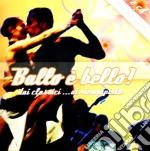 Ballo E' Bello cd musicale di ARTISTI VARI