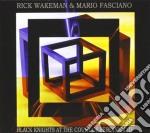 Rick Wakeman / Mario Fasciano - Black Knights At The Court Of cd musicale di WAKEMAN RICK & MARIO FASCIANO